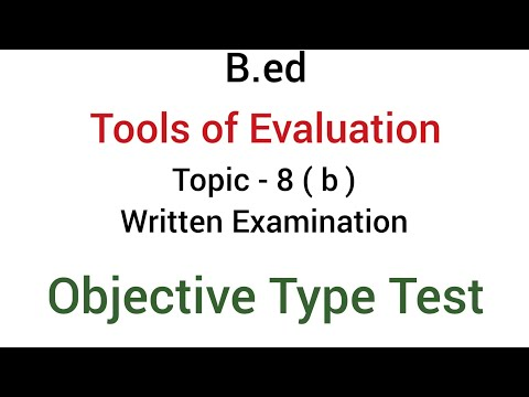 Part - 8(b) Objective Type Test | Written Examination | Tools of evaluation  | B.ed