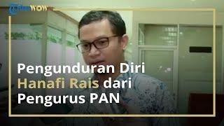PAN Dinilai Condong ke Pemerintah, Hanafi Rais Pilih Mundur dari Kepengurusan