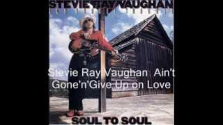 Ain't Gone'n' Give Up on Love - Stevie Ray Vaughan - Soul to Soul - 1985 (HD)