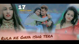Rula ke Gaya ishq Tera | Sad Song | Heart touching Love Story | new songs | Bollywood songs | Love