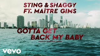 Sting, Shaggy   Gotta Get Back My Baby Ft. Maître Gims