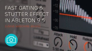 Fast Gating & Stutter Effect in Ableton 9.5