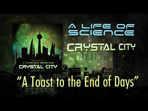 "A Life of Science - ""A Toast to the End of Days"""
