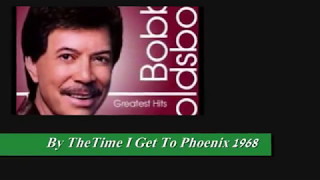 BOBBY GOLDSBORO - BY THE TIME I GET TO PHOENIX