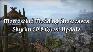 Morrowind Modding Showcases - Skyrim 2018 Quest Update