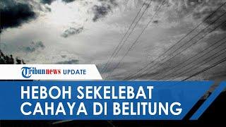Dentuman dan Sekelebat Cahaya Misterius Buat Heboh Warga Belitung, BMKG: Kemungkinan Itu Batu Meteor