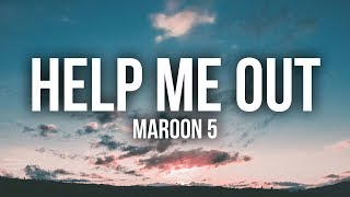 Maroon 5 - Help Me Out (Lyrics / Lyric Video) ft. Julia Michaels
