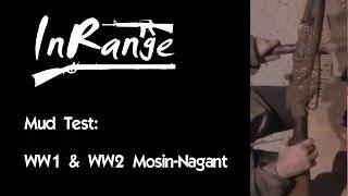 Mud Test The WW1 & WW2 MosinNagant