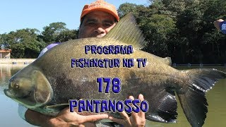 Programa Fishingtur na TV 178 - Pantanosso Pescarias