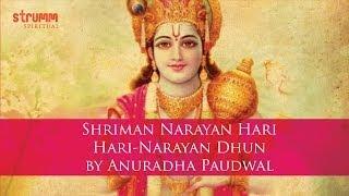 Shriman Narayan Hari Hari-Narayan Dhun by Anuradha