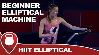 Beginner Elliptical Machine | Low Impact HIIT Workout