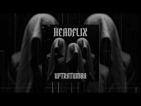 Headflix - Uptratumba (Official Audio)