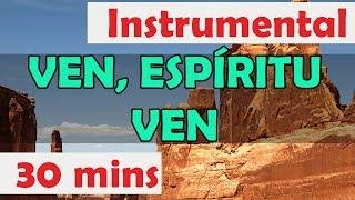 Ven espiritu ven, musica instrumental de adoracion, Musica para orar