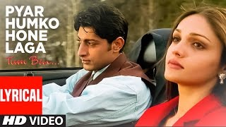 Pyar Humko Hone Laga Full Song with Lyrics | Tum Bin