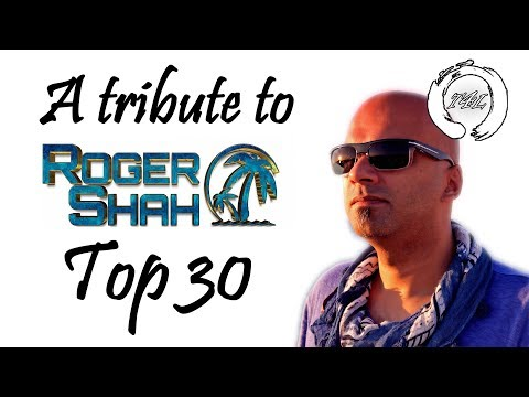 Tribute to Roger Shah Top 30 Hits Trance MegaMix | TranceForLife