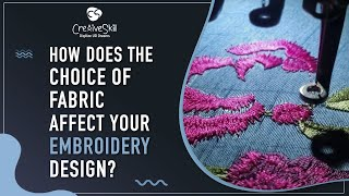 Did your Fabric Affect Your Embroidery Design