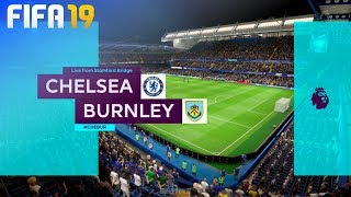 FIFA 19 - Chelsea Vs. Burnley FC @ Stamford Bridge