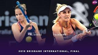 Karolina Pliskova vs. Lesia Tsurenko | 2019 Brisbane International Final | WTA Highlights