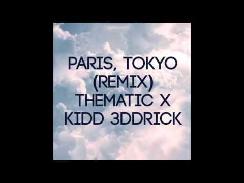 Paris, Tokyo (Remix) - theMatic x Kidd 3ddrick