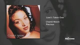 Chanté Moore - Love's Taken Over