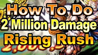 How To Do 2 Million Damage With Rising Rush in Dragon Ball Legends!!