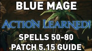 FFXIV: Blue Mage Spell Learning Guide (Spells 50-80, Patch 5.15)