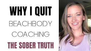 Why I Quit Beachbody Coaching {The Truth Behind MLM's}