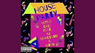 House Party (feat. Aj, Smacsvon & Mook)