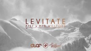 Atef & MTB Willford - Levitate [SummerSounds Release]