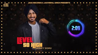 Level So High | (Full Song) | Honey Sidhu | New Punjabi Songs 2017 | Latest Punjabi Songs 2017