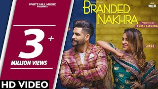 Branded Nakhra (Full Song) Sanaa - Ninja | Goldboy | White Hill Music | New Punjabi Songs 2018