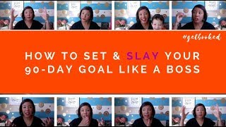How to Set and SLAY Your Goal Over These Next 90 Days?