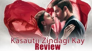 Kasautii Zindagi Kay Review Feat. Bengali Girl!
