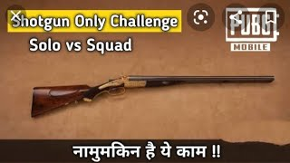 Shotgun only challenge PUBG mobile while ... (Facecam?!)[thopdacam] check description please.