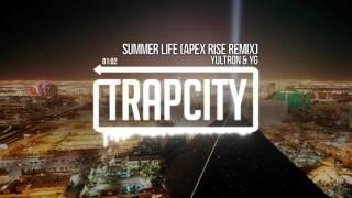Yultron & YG   Summer Life (Apex Rise Remix)