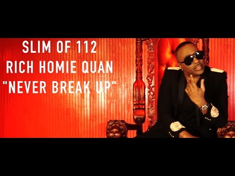 Never Break Up (Feat. Rich Homie Quan)