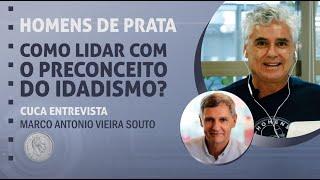 70 – Como lidar e encarar o preconceito do idadismo? – Marco Antonio Vieira Souto