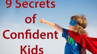 9 Secrets of Confident Kids