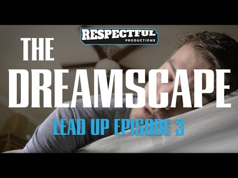 Respectful Launch Lead Up | Episode 3: The Dreamscape