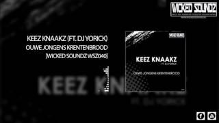Keez Knaakz Ft Dj Yorick  Ouwe Jongens Krentenbrood Official HQ Preview WSZ040