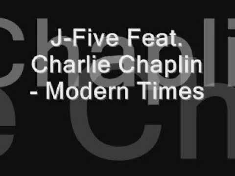 J Five Feat Charlie Chaplin - Modern Times