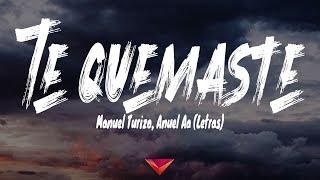 Manuel Turizo, Anuel Aa - Te Quemaste (Letras)