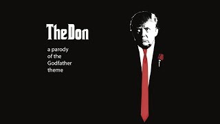 <b>The Don</b>  A Parody Of The Godfather Theme