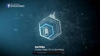 Mathea   Chaos (High On Us Bootleg)