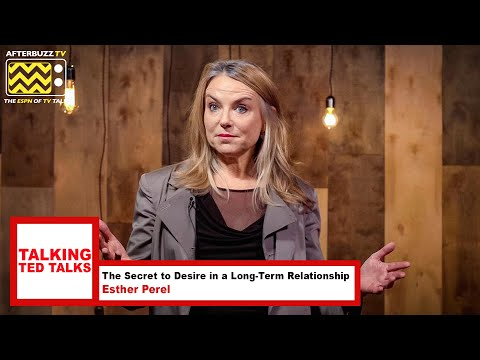 The Secret to Desire in a Long-Term Relationship | Esther Perel | Talking Ted Talks