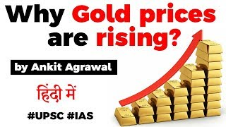 Why GOLD prices are rising? Factors that affect Gold price explained, Current Affairs 2020 #UPSC
