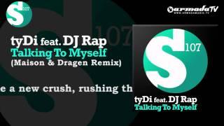 tyDi feat. Dj Rap - Talking To Myself (Maison & Dragen Remix)