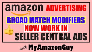 Amazon Advertising Broad Match Modifiers Now Work in Seller Central Ads