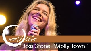 "Joss Stone - ""Molly Town"" (Recorded Live for World Cafe)"