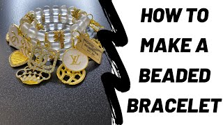 HOW TO MAKE A BEADED BRACELET|DESIGNER CHARMS